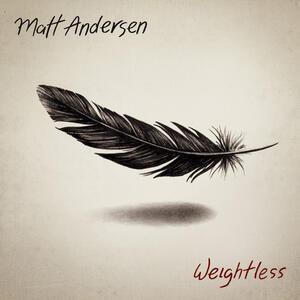 Weightless - CD Audio di Matt Andersen