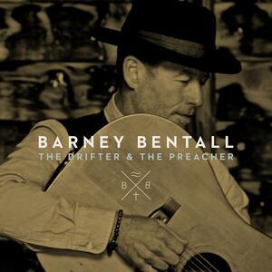 The Drifter & the Preacher - CD Audio di Barney Bentall