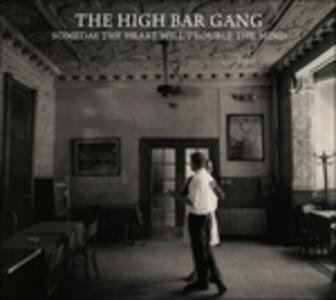 Someday the Heart Will - CD Audio di High Bar Gang