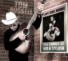 Play One More. The Songs of Ian & Silvia - CD Audio di Tom Russell