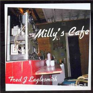 Millie's Cafe - CD Audio di Fred Eaglesmith