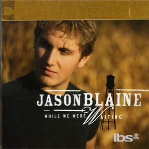 While We Were Waiting - CD Audio di Jason Blaine