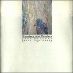 Shooters and Bowlers - CD Audio di Gerry Hemingway,John Butcher