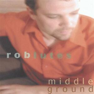 Middle Ground - CD Audio di Rob Lutes