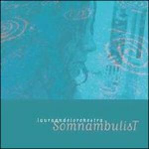 Somnambulist - CD Audio di Laura Andel
