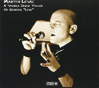 A Visible Jazz Touch of Live - CD Audio di Martin Levac