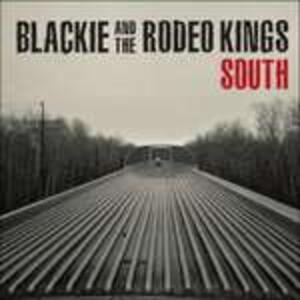 South - Vinile LP di Blackie & the Rodeo Kings