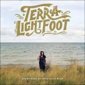 Every Time My Mind Runs Wild - CD Audio di Terra Lightfoot