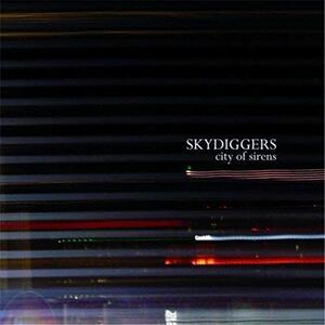 City Of Sirens - CD Audio di Skydiggers
