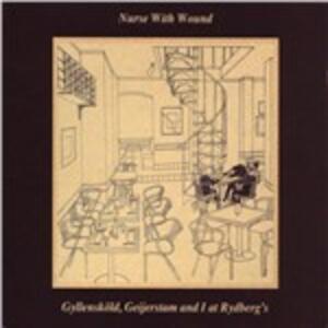 Gyllenskold, Geijerstam & I at Rydberg's - CD Audio di Nurse with Wound