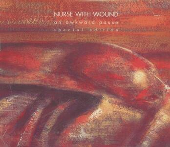Awkward Pause - CD Audio di Nurse with Wound