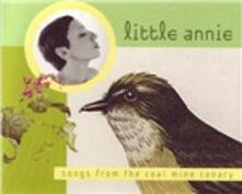 Songs from the Coal Mine Canary - CD Audio di Little Annie