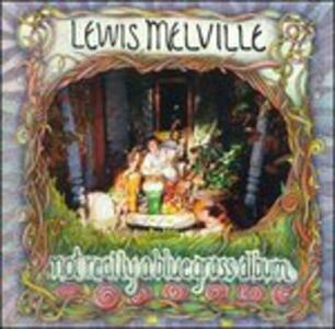 Not Really a Bluegrass al - CD Audio di Lewis Melville