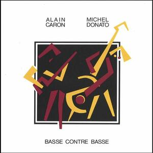 Basse contre basse - CD Audio di Alain Caron