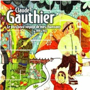 Plus Beau Voyage De Mes.. - CD Audio di Claude Gauthier