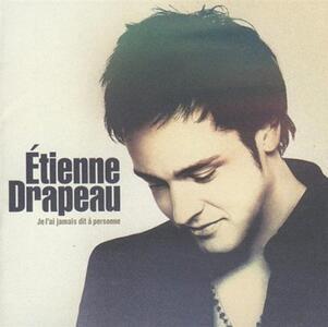 Je L'Ai Jamais Dit A.. - CD Audio di Etienne Drapeau