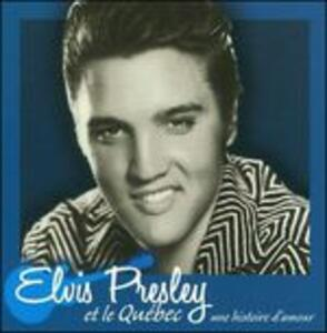 Et Le Quebec - CD Audio di Elvis Presley