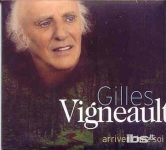Arriver Chez Soi - CD Audio di Gilles Vigneault