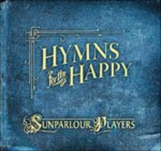 Hymns for the Happy - CD Audio di Sunparlour Players