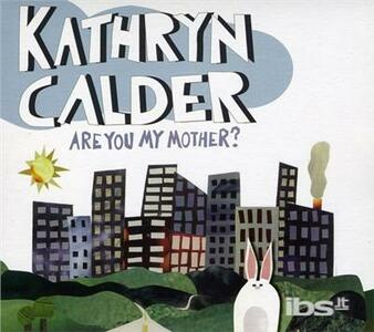 Are You My Mother? - CD Audio di Kathryn Calder