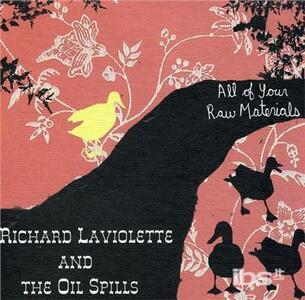 All Your Raw Materials - CD Audio di Richard Laviolette