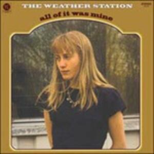 All of it Was Mine - CD Audio di Weather Station