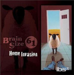 Home Invasion - CD Audio di Brain Size 61