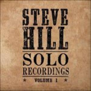 Solo Recordings vol.1 - CD Audio di Steve Hill