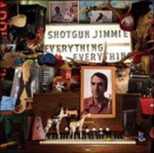 Everything, Everything - CD Audio di Shotgun Jimmie
