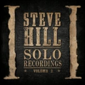 Solo Recordings 2 - CD Audio di Steve Hill