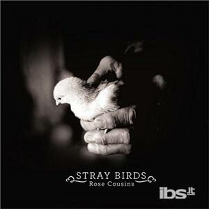 Stray Birds ep - CD Audio di Rose Cousins