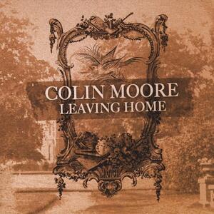 Leaving Home - CD Audio di Colin Moore