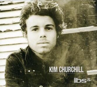 Kim Churchill - CD Audio di Kim Churchill