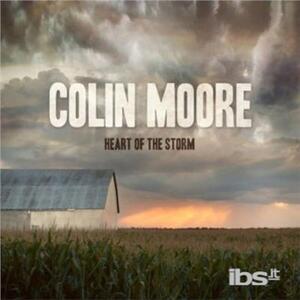 Heart of the Storm - CD Audio di Colin Moore