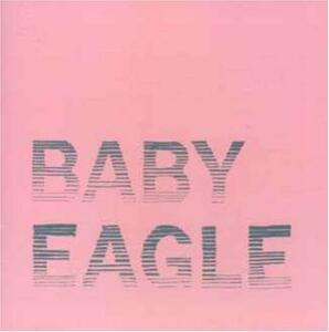 Baby Eagle - CD Audio di Baby Eagle