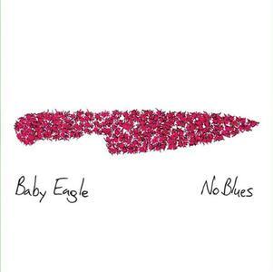 No Blues - CD Audio di Baby Eagle