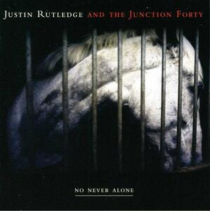 No Never Alone - CD Audio di Justin Rutledge