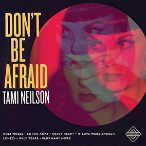 Don't Be Afraid - CD Audio di Tami Neilson