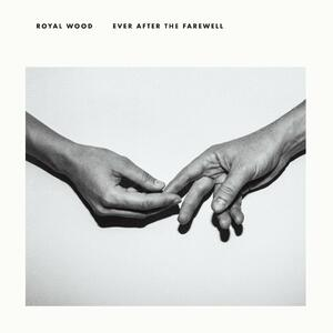 Ever After the Farewell - CD Audio di Royal Wood