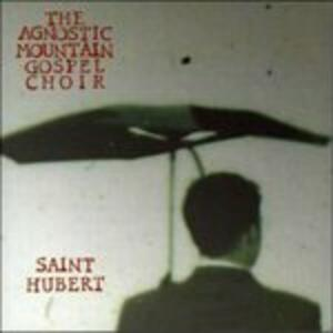 Saint Hubert - CD Audio di Agnostic Mountain Gospel
