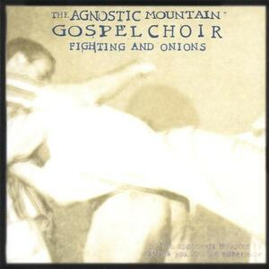 Fighting and Onions - CD Audio di Agnostic Mountain Gospel