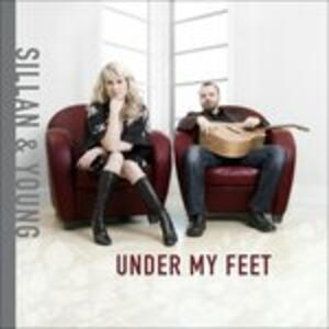Under My Feet - CD Audio di Sillan & Young