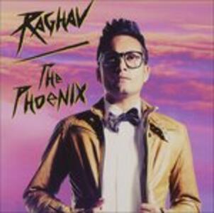 Phoenix - CD Audio di Raghav
