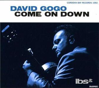 Come on Down - CD Audio di David Gogo