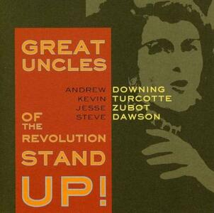 Stand Up! - CD Audio di Great Uncles of the Revolution