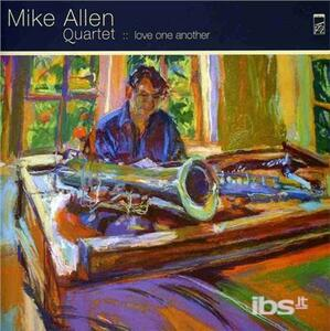 Love One Another - CD Audio di Mike Allen