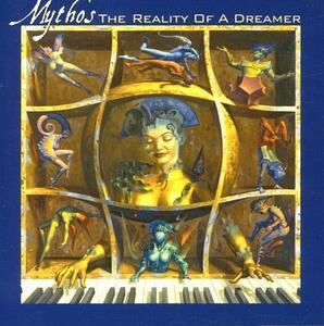 Reality of a Dreamer - CD Audio di Mythos
