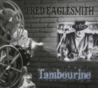 Tambourine - CD Audio di Fred Eaglesmith