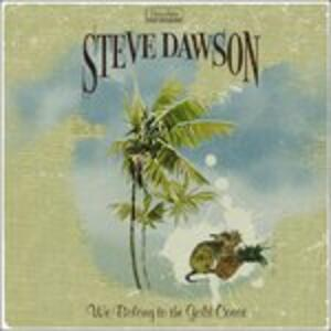 We Belong to the Gold Coast - CD Audio di Steve Dawson