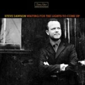 Waiting for the Lights to Come Up - CD Audio di Steve Dawson
